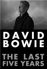 David Bowie: The Last Five Years (2017) 1080p web Poster