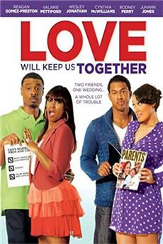 Love Will Keep Us Together (2013) 1080p Poster