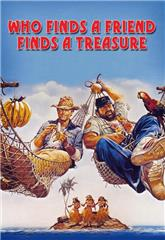 Who Finds a Friend Finds a Treasure (1981) Poster