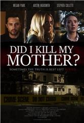 Did I Kill My Mother? (2018) 1080p Poster