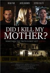 Did I Kill My Mother? (2018) Poster