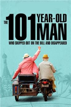 The 101-Year-Old Man Who Skipped Out on the Bill and Disappeared (2016) Poster