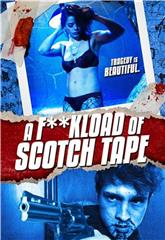 F*ckload of Scotch Tape (2012) 1080p Poster