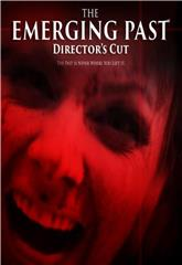 The Emerging Past Director's Cut (2017) 1080p Poster
