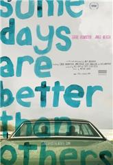 Some Days Are Better Than Others (2010) Poster