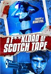 F*ckload of Scotch Tape (2012) Poster