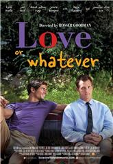 Love or Whatever (2012) 1080p Poster