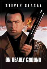 On Deadly Ground (1994) 1080p web Poster