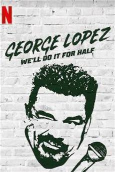George Lopez: We'll Do It for Half (2020) 1080p Poster