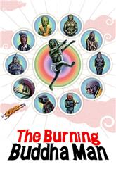 The Burning Buddha Man (2013) Poster