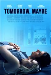 Tomorrow, Maybe (2017) Poster