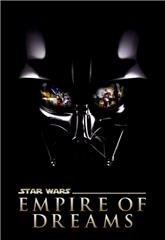 Empire of Dreams: The Story of the 'Star Wars' Trilogy (2004) Poster