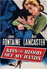 Kiss the Blood Off My Hands (1948) 1080p bluray Poster