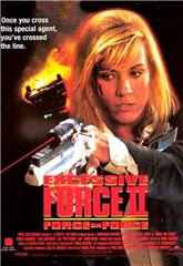 Excessive Force II: Force on Force (1995) Poster