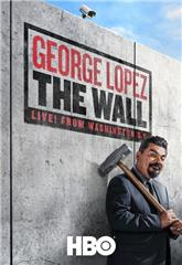 George Lopez: The Wall, Live from Washington D.C. (2017) Poster