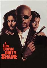 A Low Down Dirty Shame (1994) web Poster