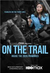 On the Trail: Inside the 2020 Primaries (2020) Poster