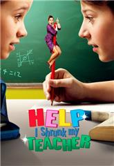 Help, I Shrunk My Teacher (2015) 1080p Poster
