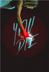 You Die: Get the App, Then Die (2018) Poster