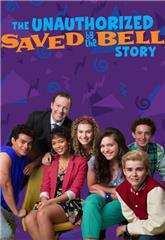 The Unauthorized Saved by the Bell Story (2014) web Poster
