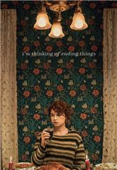 I'm Thinking of Ending Things (2020) Poster