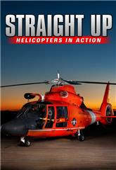 Straight Up: Helicopters in Action (2002) 1080p Poster