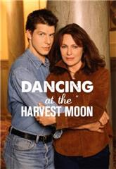 Dancing at the Harvest Moon (2002) 1080p Poster