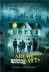 Are We Dead Yet (2019) Poster