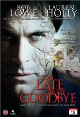 Too Late To Say Goodbye (2009) 1080p Poster