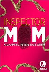 Inspector Mom: Kidnapped in Ten Easy Steps (2007) 1080p Poster