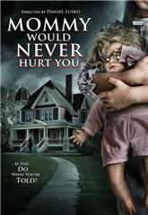 Mommy Would Never Hurt You (2019) Poster