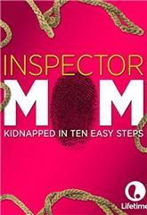 Inspector Mom: Kidnapped in Ten Easy Steps (2007) Poster