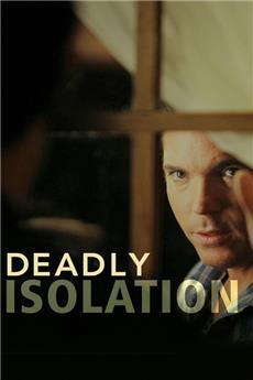 Deadly Isolation (2005) Poster