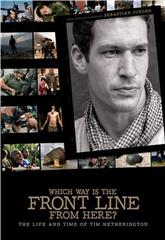Which Way Is The Front Line From Here? The Life and Time of Tim Hetherington (2013) 1080p Poster