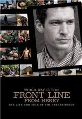 Which Way Is the Front Line from Here? The Life and Time of Tim Hetherington (2013) 1080p web Poster