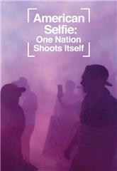 American Selfie: One Nation Shoots Itself (2020) Poster
