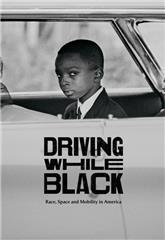 Driving While Black: Race, Space and Mobility in America (2020) Poster