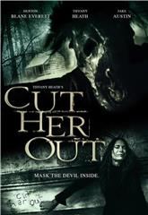 Cut Her Out (2014) 1080p Poster