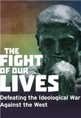 The Fight of Our Lives: Defeating the Ideological War Against the West (2018) Poster