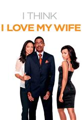 I Think I Love My Wife (2007) web Poster