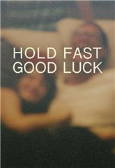 Hold Fast, Good Luck (2020) poster