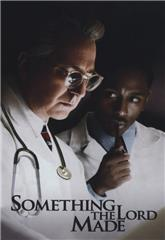 Something the Lord Made (2004) 1080p web Poster
