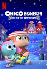 Chico Bon Bon and the Very Berry Holiday (2020) Poster