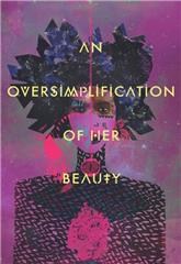 An Oversimplification of Her Beauty (2012) Poster