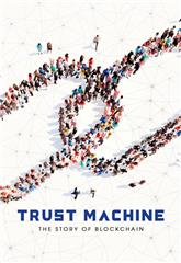 Trust Machine: The Story of Blockchain (2018) 1080p Poster