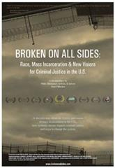 Broken on All Sides: Race, Mass Incarceration and New Visions for Criminal Justice in the U.S. (2012) Poster
