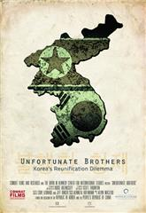Unfortunate Brothers: Korea's Reunification Dilemma (2014) Poster
