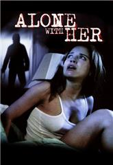 Alone with Her (2006) Poster