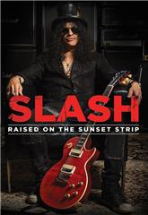 Slash: Raised on the Sunset Strip (2014) Poster