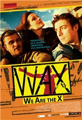 WAX: We Are the X (2015) Poster